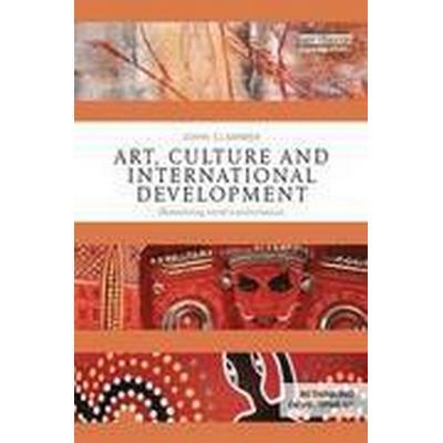 Art, Culture and International Development (Häftad, 2014)