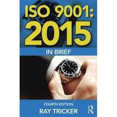ISO 9001: 2015 in Brief (Häftad, 2016)
