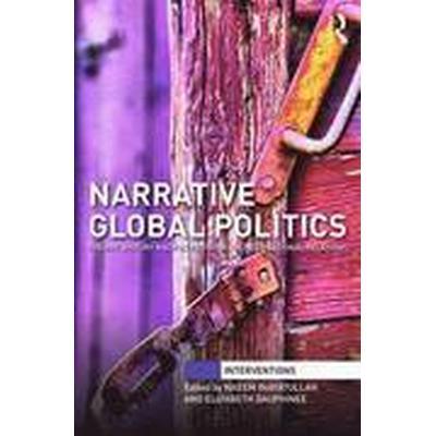 Narrative Global Politics (Inbunden, 2016)