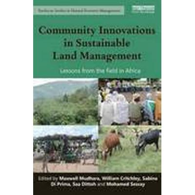 Community Innovations in Sustainable Land Management (Inbunden, 2016)