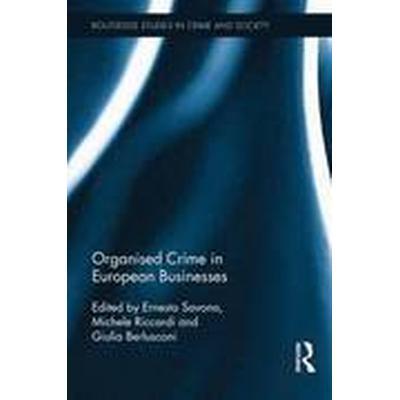 Organised Crime in European Businesses (Inbunden, 2016)