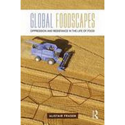 Global Foodscapes (Häftad, 2016)