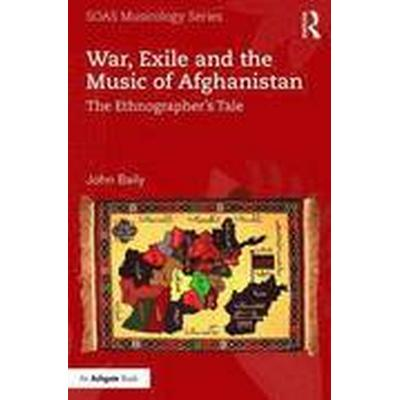 War, Exile and the Music of Afghanistan (Häftad, 2016)