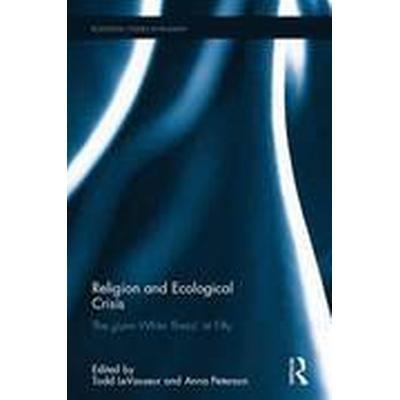 Religion and Ecological Crisis (Inbunden, 2016)