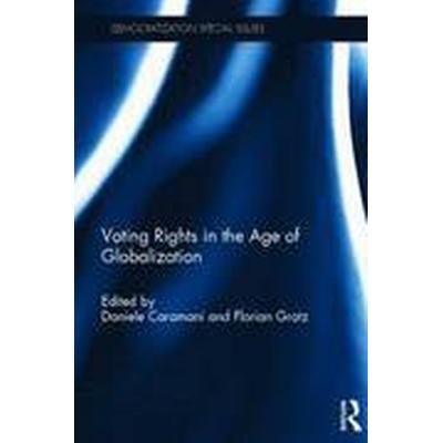 Voting Rights in the Age of Globalization (Inbunden, 2016)