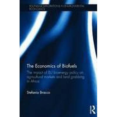 The Economics of Biofuels (Inbunden, 2016)