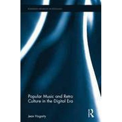 Popular Music and Retro Culture in the Digital Era (Inbunden, 2016)