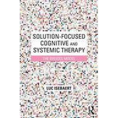 Solution-Focused Cognitive and Systemic Therapy (Häftad, 2016)