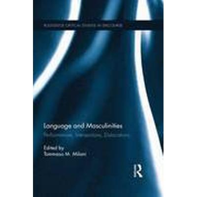 Language and Masculinities (Häftad, 2016)