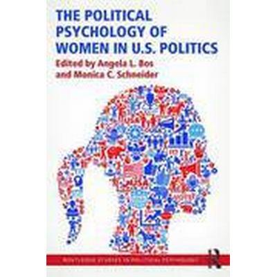 The Political Psychology of Women in U.S. Politics (Häftad, 2016)