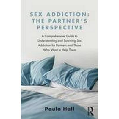 Sex Addiction: The Partners' Perspective (Häftad, 2015)
