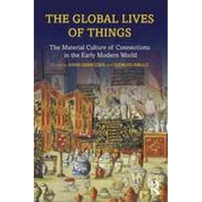 The Global Lives of Things (Häftad, 2015)