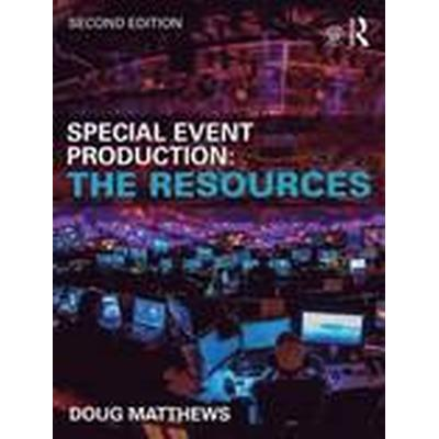 Special Event Production: The Resources (Häftad, 2015)
