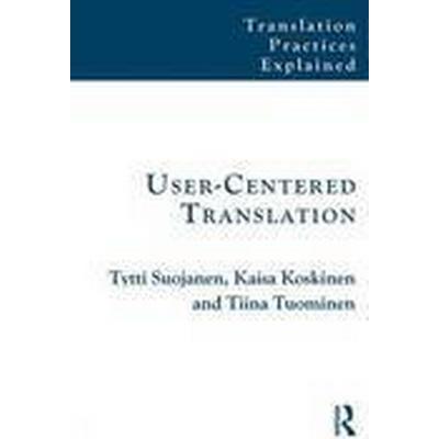User-Centered Translation (Häftad, 2014)