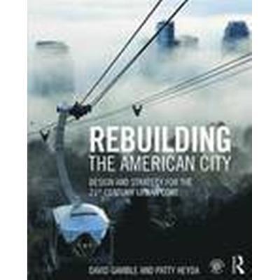 Rebuilding the American City (Häftad, 2016)