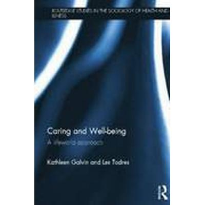 Caring and Well-being (Häftad, 2014)