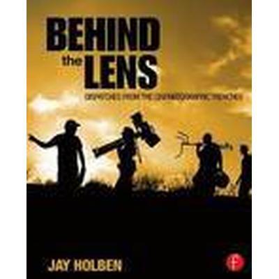 Behind the Lens (Häftad, 2015)