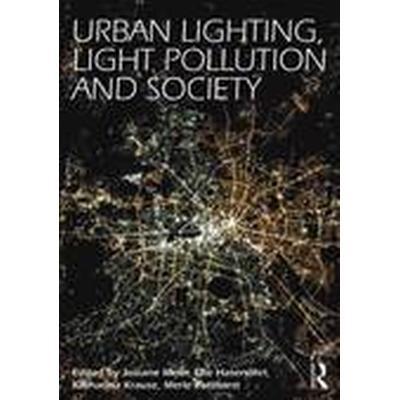 Urban Lighting, Light Pollution and Society (Häftad, 2014)