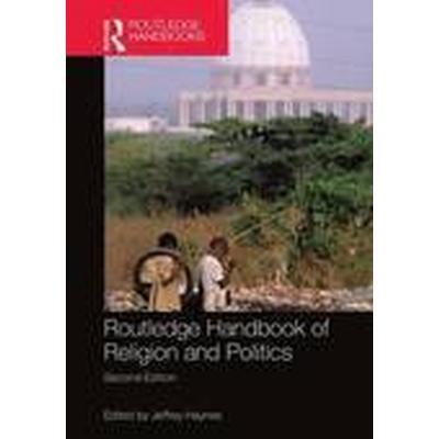 Routledge Handbook of Religion and Politics (Inbunden, 2016)