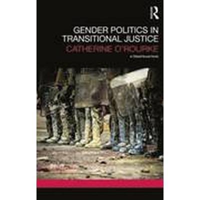 Gender Politics in Transitional Justice (Häftad, 2014)
