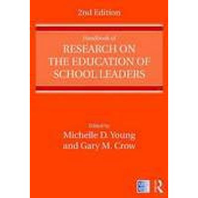 Handbook of Research on the Education of School Leaders (Häftad, 2016)