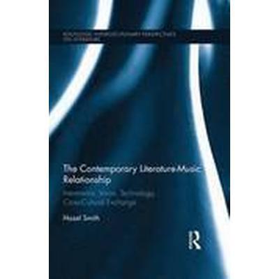 The Contemporary Literature-Music Relationship (Inbunden, 2016)