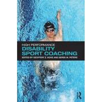 High Performance Disability Sport Coaching (Häftad, 2016)