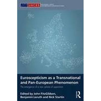 Euroscepticism as a Transnational and Pan-European Phenomenon (Inbunden, 2016)