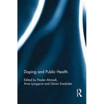 Doping and Public Health (Inbunden, 2016)