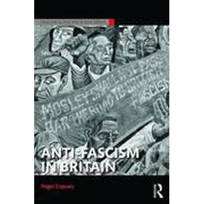 Anti-Fascism in Britain (Häftad, 2016)
