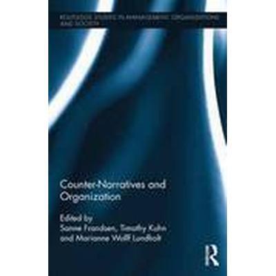 Counter-Narratives and Organization (Inbunden, 2016)