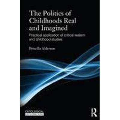The Politics of Childhoods Real and Imagined: Volume 2 (Häftad, 2015)