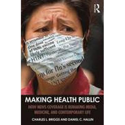 Making Health Public (Häftad, 2016)