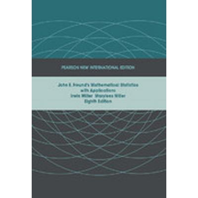 John E. Freund's Mathematical Statistics with Applications: Pearson New International Edition (Häftad, 2013)
