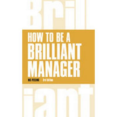 How to be a Brilliant Manager (Häftad, 2014)