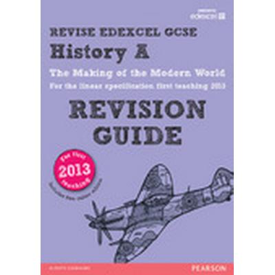 REVISE Edexcel GCSE History A The Making of the Modern World Revision Guide (with online edition) (, 2015)