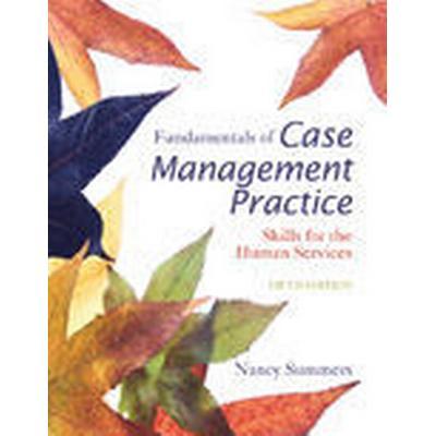 Fundamentals of Case Management Practice (Häftad, 2015)