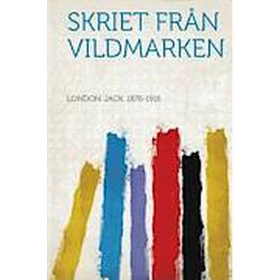 Skriet Fran Vildmarken (Häftad, 2013)