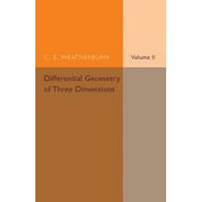 Differential Geometry of Three Dimensions: Volume 2 (Häftad, 2016)