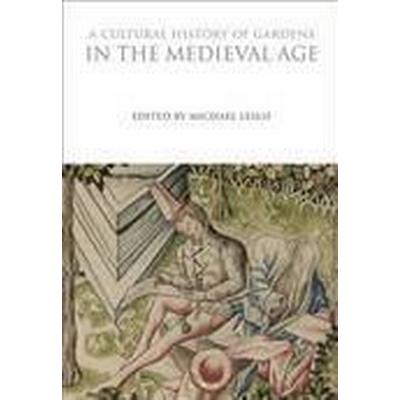 A Cultural History of Gardens in the Medieval Age (Häftad, 2016)