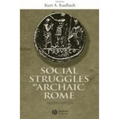 Social Struggles in Archaic Rome (Häftad, 2005)