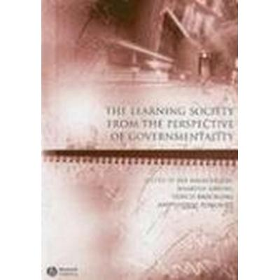 The Learning Society from the Perspective of Governmentality (Häftad, 2007)