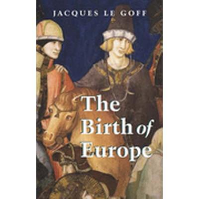 The Birth of Europe (Häftad, 2006)