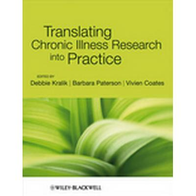 Translating Chronic Illness Research into Practice (Häftad, 2010)
