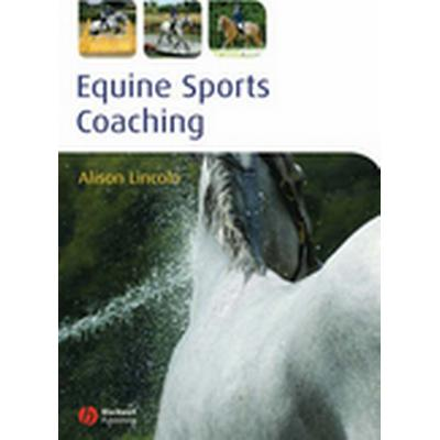 Equine Sports Coaching (Häftad, 2008)