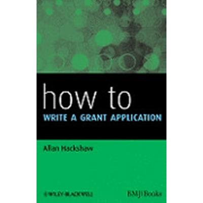 How to Write a Grant Application (Häftad, 2010)