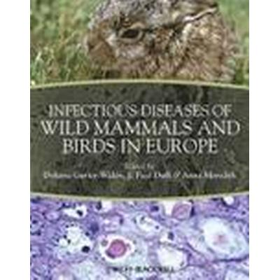 Infectious Diseases of Wild Mammals and Birds in Europe (Inbunden, 2012)