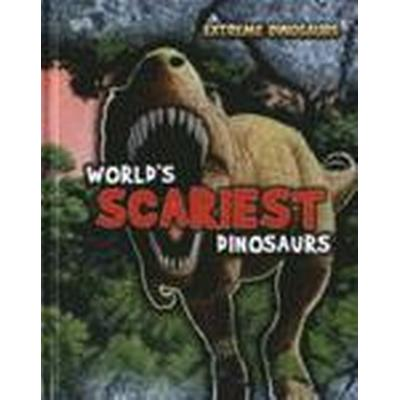 World's Scariest Dinosaurs (Inbunden, 2012)