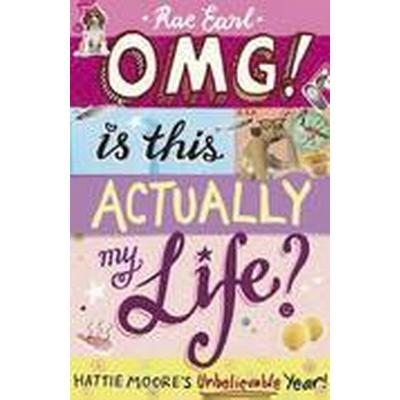 OMG! is This Actually My Life? Hattie Moore's Unbelievable Year! (Häftad, 2013)
