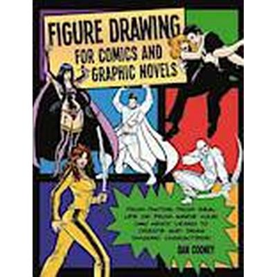 Figure Drawing for Comics and Graphic Novels (Häftad, 2012)